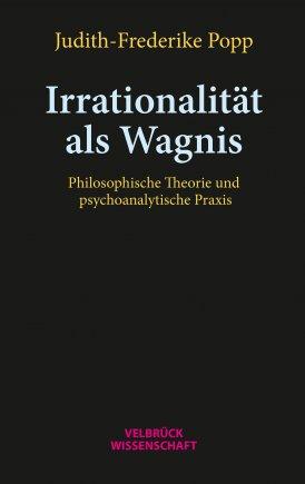 Irrationalität als Wagnis