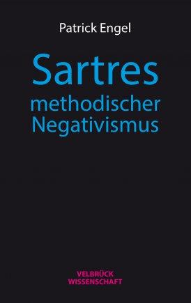 Sartres methodischer Negativismus