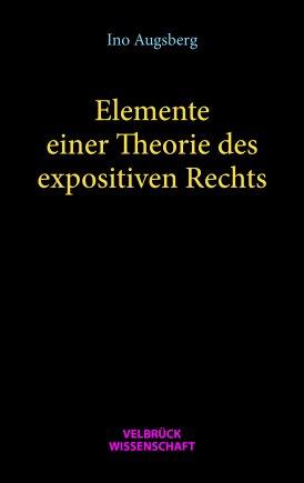 Elemente einer Theorie des expositiven Rechts