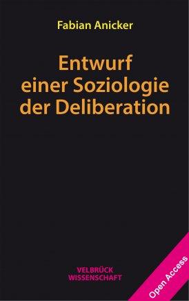 Entwurf einer Soziologie der Deliberation