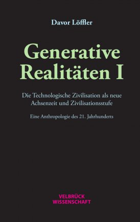 Generative Realitäten I