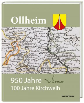 Ollheim. 950 Jahre Ulma. 100 Jahre Kirchweihe St. Martin