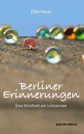Berliner Erinnerungen. Eine Kindheit am Lietzensee