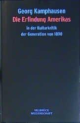 Die Erfindung Amerikas in der Kulturkritik der Generation von 1890