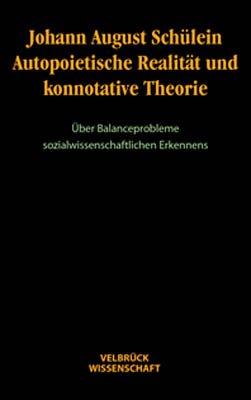 Autopoietische Realität und konnotative Theorie
