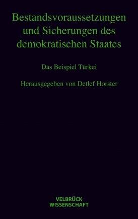 Bestandsvoraussetzungen und Sicherungen des demokratischen Staates