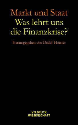 Markt und Staat - Was lehrt uns die Finanzkrise?