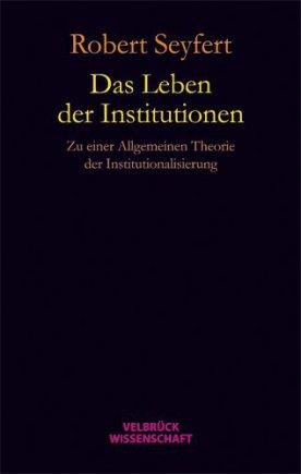 Das Leben der Institutionen