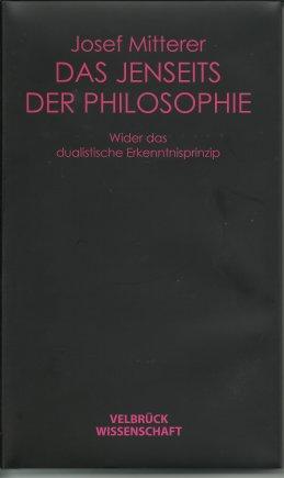 Das Jenseits der Philosophie