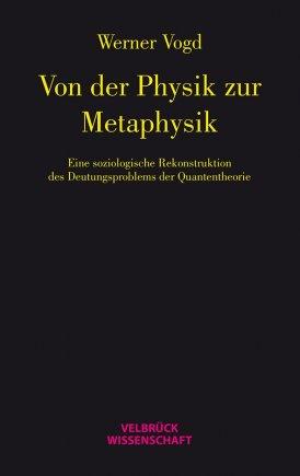 Von der Physik zur Metaphysik