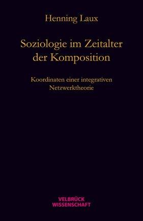 Soziologie im Zeitalter der Komposition