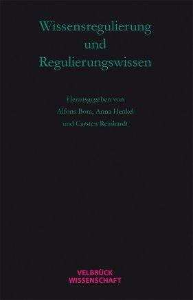 Wissensregulierung und Regulierungswissen