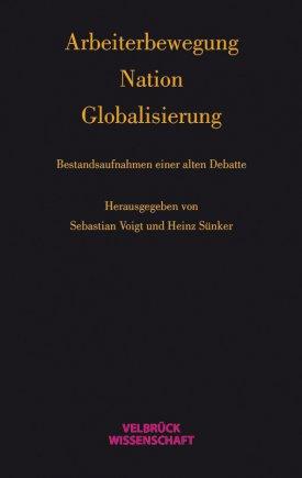 Arbeiterbewegung – Nation – Globalisierung