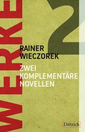 Werke 2. Zwei komplementäre Novellen