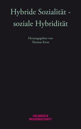 Hybride Sozialität - soziale Hybridität