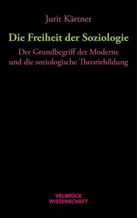 Die Freiheit der Soziologie