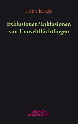 Exklusionen / Inklusionen von Umweltflüchtlingen