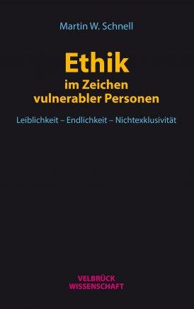 Ethik im Zeichen vulnerabler Personen