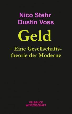 Geld. Eine Gesellschaftstheorie der Moderne