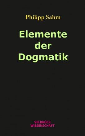 Elemente der Dogmatik