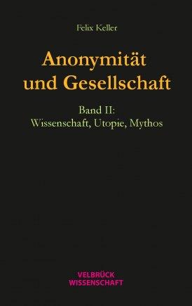 Anonymität und Gesellschaft Bd. II