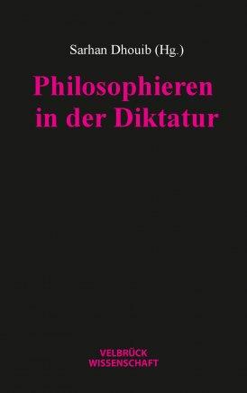 Philosophieren in der Diktatur